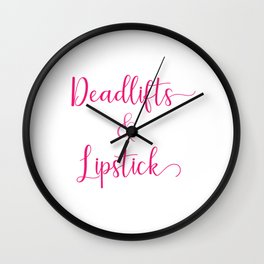 Funny Dead Lift Gym Shirt Dealifts and lipsticks Wall Clock