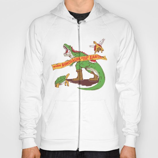 When Dinosaurs ruled the earth Hoody