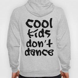 Cool kids don't dance Hoody