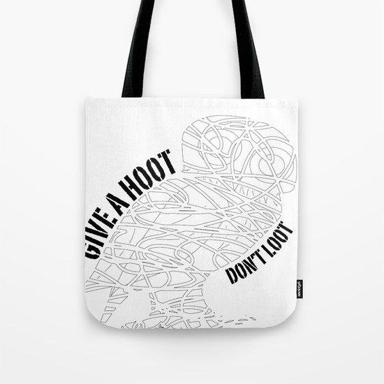 GIVE A HOOT, DON'T LOOT! Tote Bag