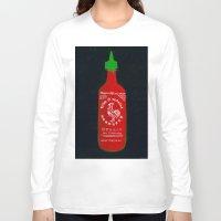 sriracha Long Sleeve T-shirts featuring Sriracha (2012) by Branden Vondrak