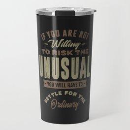 To Risk The Unusual Travel Mug