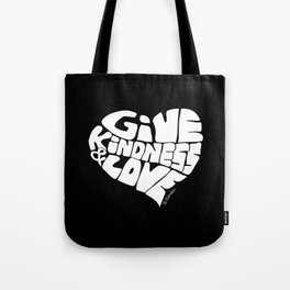 GIVE KINDNESS & LOVE - white Tote Bag