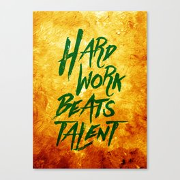 Hard Work Beats Talent Canvas Print