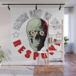 Gamers don't die Wall Mural