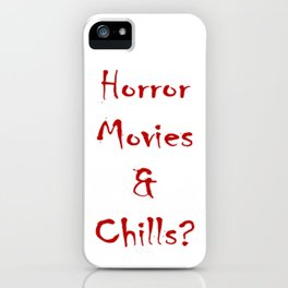 Horror Movies & Chills? iPhone Case