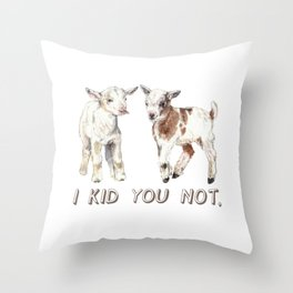 I Kid You Not: Baby Goat Watercolor Illustration Throw Pillow
