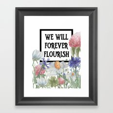 Flourish Like Flowers Bloom Framed Art Print