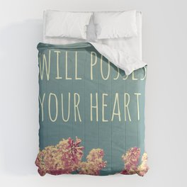 I will Possess Your Heart Comforters