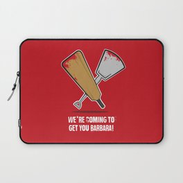 We're coming to get you Barbara! Laptop Sleeve