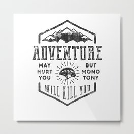 Adventure May Hurt Metal Print