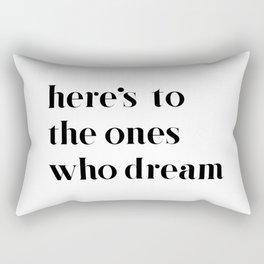 Here's to the ones who dream: La La Land Rectangular Pillow