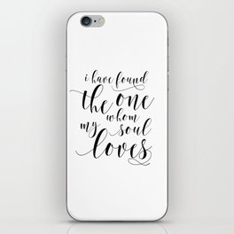 SONG OF SOLOMON 3:4, I Have Found The One Whom My Soul Loves,Engagement Gift,Bible Verse iPhone Skin