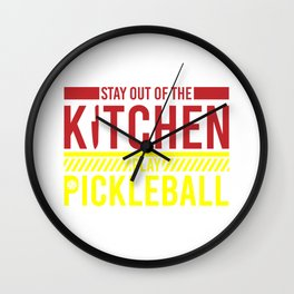 Pickleball Player Paddle Stay Out Of The Kitchen  Wall Clock