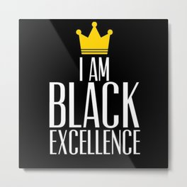 I am Black Excellence Metal Print