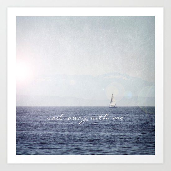 Sail Away With Me Art Print