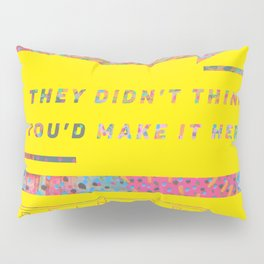 The best revenge is being alive Pillow Sham