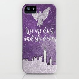 We are dust and shadows iPhone Case