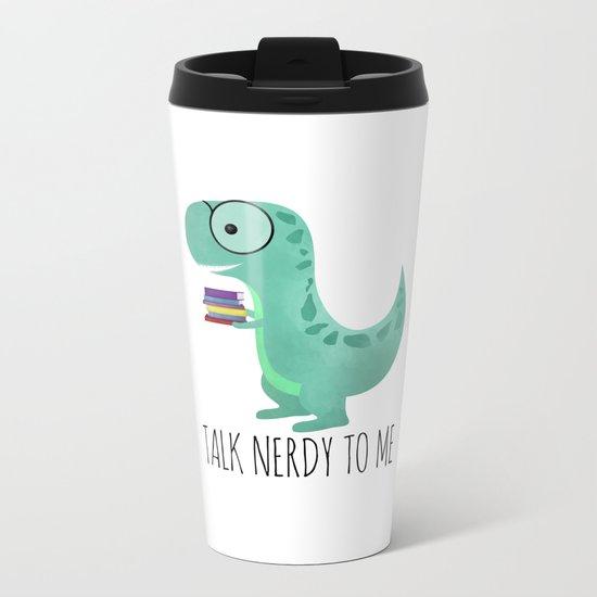 Talk Nerdy To Me Metal Travel Mug