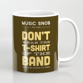 The OTHER Shirt of the Band — Music Snob Tip #376.5 Coffee Mug