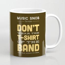 The OTHER Shirt of the Band — Music Snob Tip #376.5 Coffee Mug