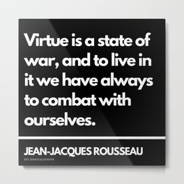 47   |Jean-Jacques Rousseau Quotes | 201106 Social Contract Writer Writing Literature Literary Metal Print