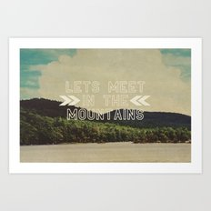 Let's Meet In The Mountains  Art Print