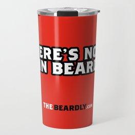 "THERE'S NO ""I"" IN BEARD. Travel Mug"