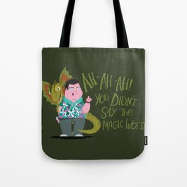 Ah-ah-ah! You didn't say the magic word! Tote Bag