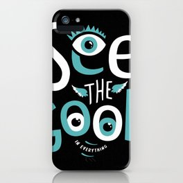 See The Good iPhone Case
