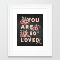 you are so loved Framed Art Prints featuring You Are So Loved by Eyne Photography