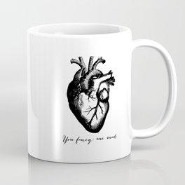 Edgar Allen Poe - Tell Tale Heart - You Fancy Me Mad Coffee Mug