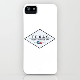 Texas Independence Dy iPhone Case