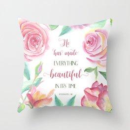 He Has Made Everything Beautiful, Ecc 3:11 Throw Pillow