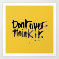 Don't overthink it Art Print