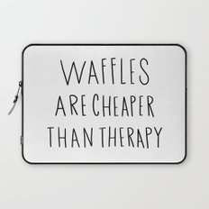 Waffles are cheaper than therapy - typography Laptop Sleeve