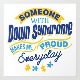 Down Syndrome Awareness Support Trisomy 21 Gift Art Print