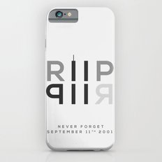 RIP 911; Never Forget Slim Case iPhone 6s