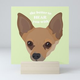 The Better to Hear You With - Chihuahua Ears Mini Art Print