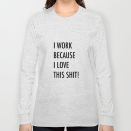 Because I Love This! Long Sleeve T-shirt