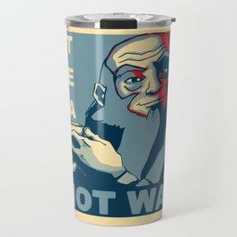 Make Tea Not War Travel Mug
