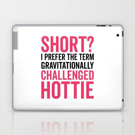 Short Hottie Funny Quote Laptop & iPad Skin