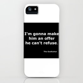 The Godfather quote iPhone Case