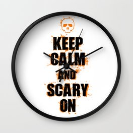 FUNNY HALLOWEEN KEEP CALM AND SCARY ON Wall Clock