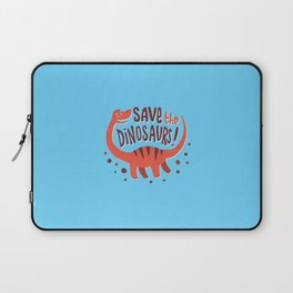Save the Dinosaurs!  Laptop Sleeve