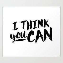 You Can Art Print