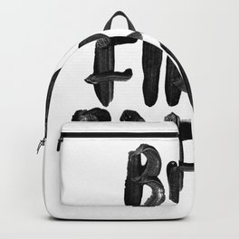 But First Coffee black and white hand lettered motivational typography home wall office decor Backpack