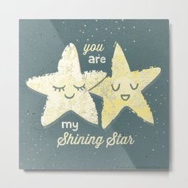You are My Shining Star Metal Print