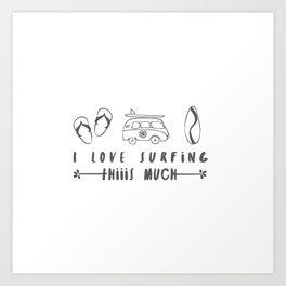 I love surfing Art Print
