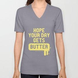 Hope your day get butter Unisex V-Neck